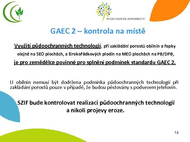 GAEC 2 – kontrola na místě Využití půdoochranných technologií, při zakládání porostů obilnin a