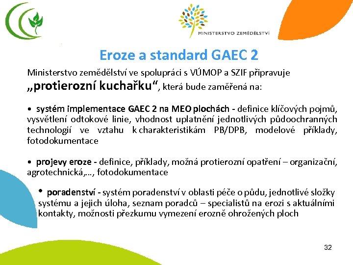 Eroze a standard GAEC 2 Ministerstvo zemědělství ve spolupráci s VÚMOP a SZIF připravuje