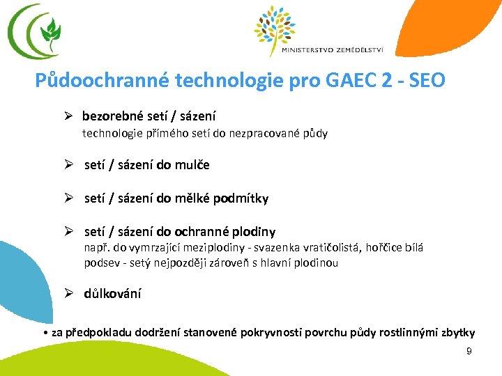 Půdoochranné technologie pro GAEC 2 - SEO Ø bezorebné setí / sázení technologie přímého