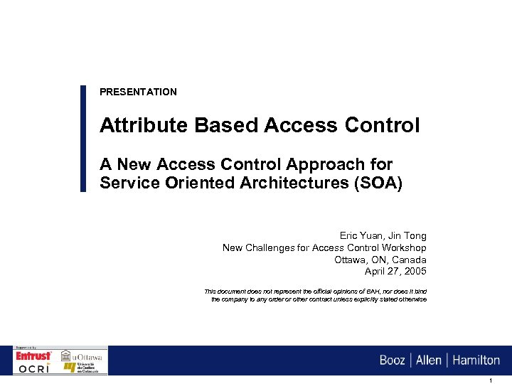 PRESENTATION Attribute Based Access Control A New Access Control Approach for Service Oriented Architectures