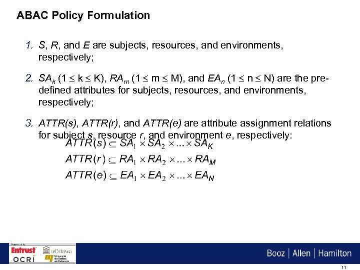 ABAC Policy Formulation 1. S, R, and E are subjects, resources, and environments, respectively;