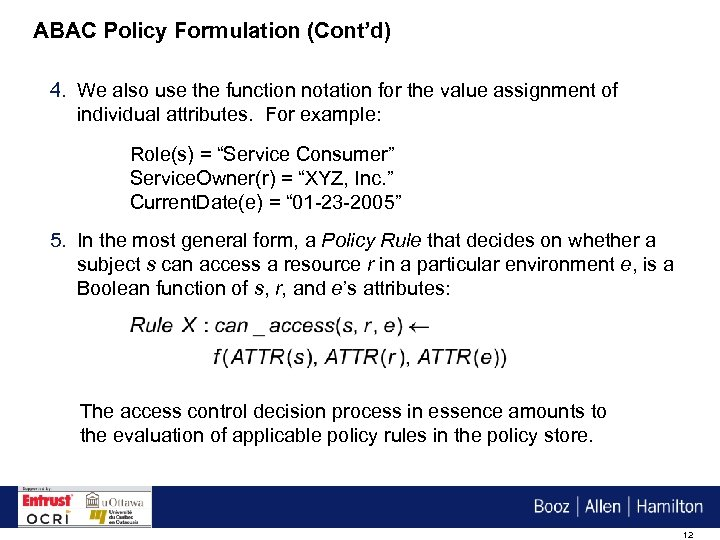 ABAC Policy Formulation (Cont'd) 4. We also use the function notation for the value