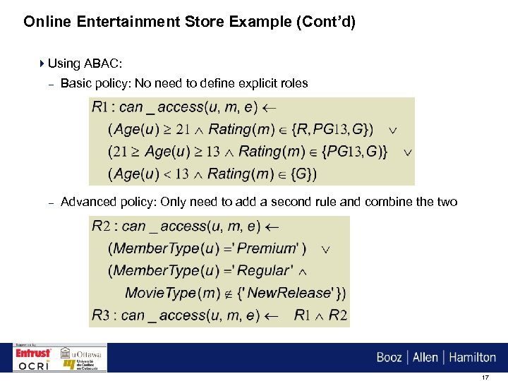 Online Entertainment Store Example (Cont'd) 4 Using ABAC: – Basic policy: No need to