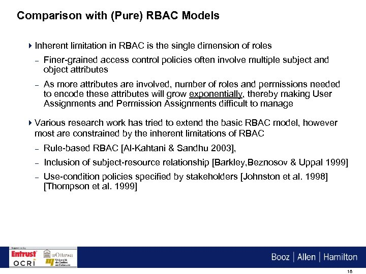Comparison with (Pure) RBAC Models 4 Inherent limitation in RBAC is the single dimension