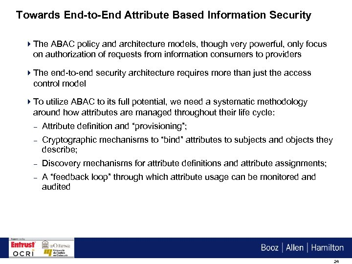 Towards End-to-End Attribute Based Information Security 4 The ABAC policy and architecture models, though