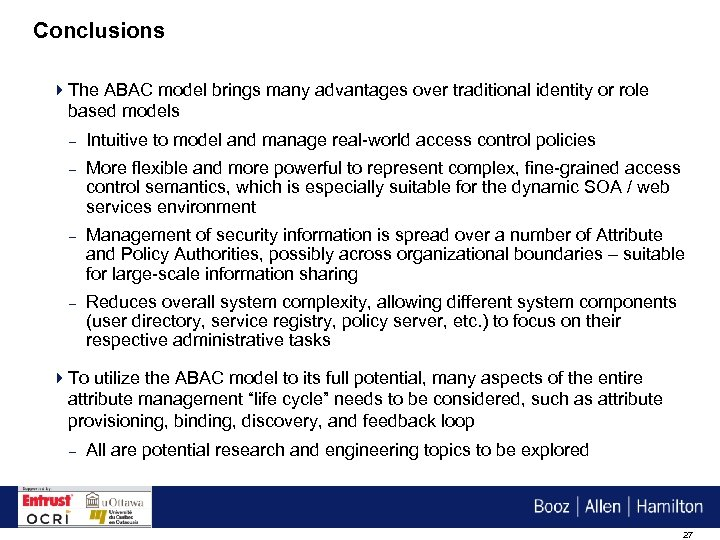 Conclusions 4 The ABAC model brings many advantages over traditional identity or role based