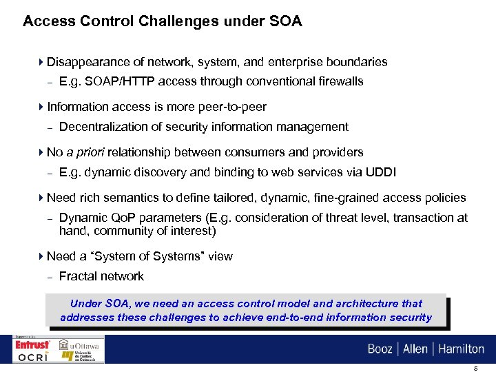 Access Control Challenges under SOA 4 Disappearance of network, system, and enterprise boundaries –