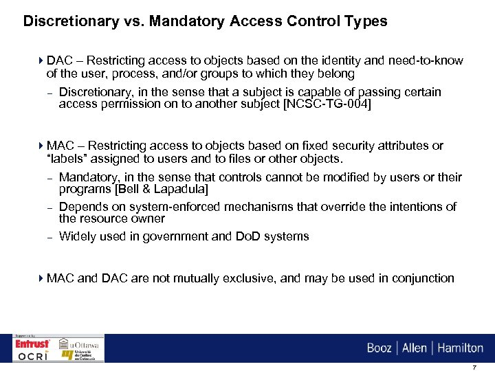 Discretionary vs. Mandatory Access Control Types 4 DAC – Restricting access to objects based