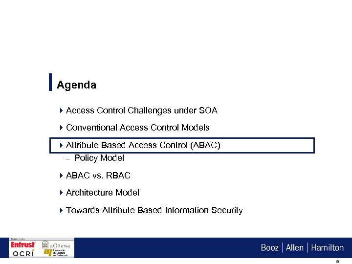 Agenda 4 Access Control Challenges under SOA 4 Conventional Access Control Models 4 Attribute