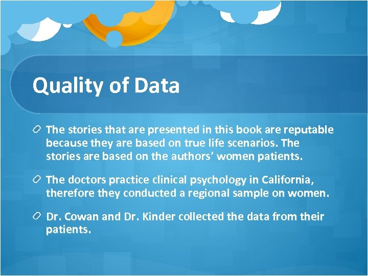 Quality of Data The stories that are presented in this book are reputable because