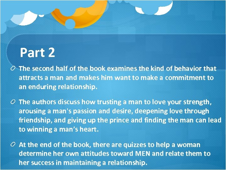 Part 2 The second half of the book examines the kind of behavior that