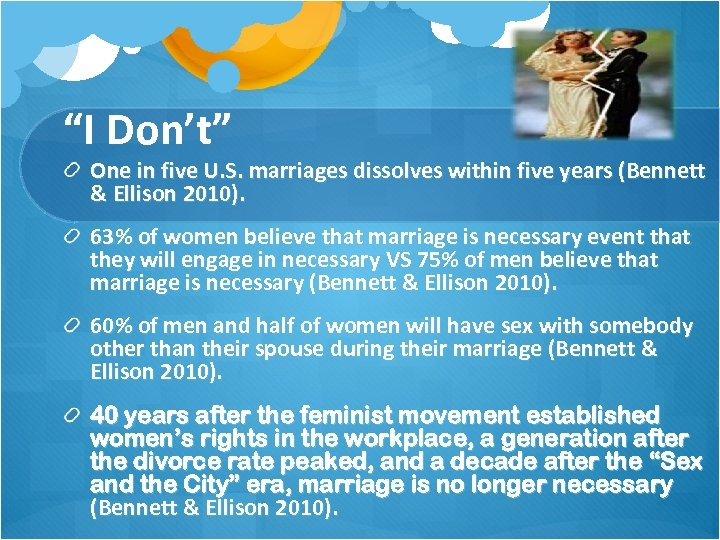 """I Don't"" One in five U. S. marriages dissolves within five years (Bennett &"
