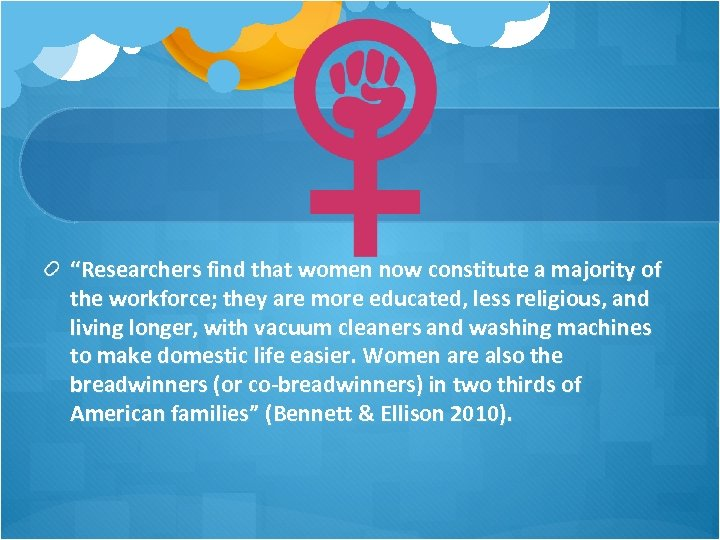 """Researchers find that women now constitute a majority of the workforce; they are more"