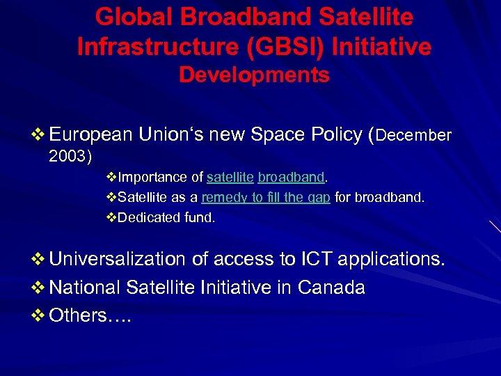 Global Broadband Satellite Infrastructure (GBSI) Initiative Developments v European Union's new Space Policy (December