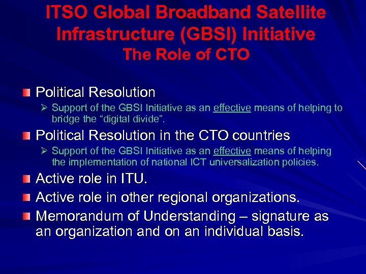 ITSO Global Broadband Satellite Infrastructure (GBSI) Initiative The Role of CTO Political Resolution Ø
