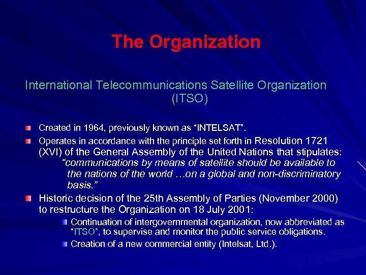 """The Organization International Telecommunications Satellite Organization (ITSO) Created in 1964, previously known as """"INTELSAT""""."""