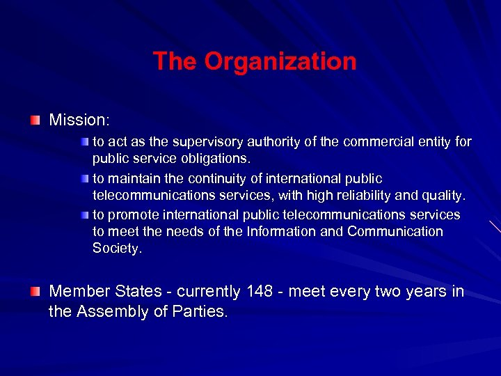 The Organization Mission: to act as the supervisory authority of the commercial entity for