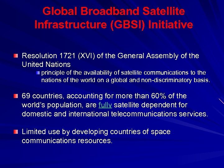 Global Broadband Satellite Infrastructure (GBSI) Initiative Resolution 1721 (XVI) of the General Assembly of