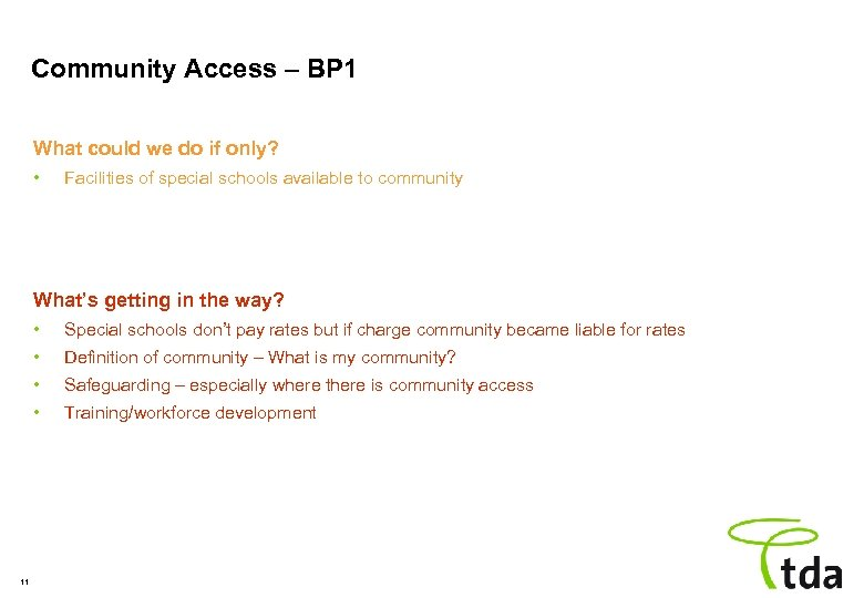 Community Access – BP 1 What could we do if only? • Facilities of