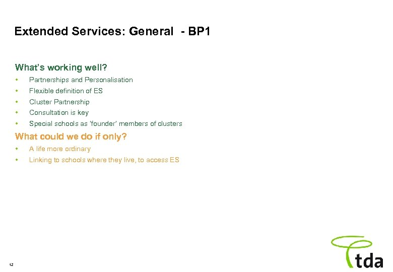 Extended Services: General - BP 1 What's working well? • Partnerships and Personalisation •