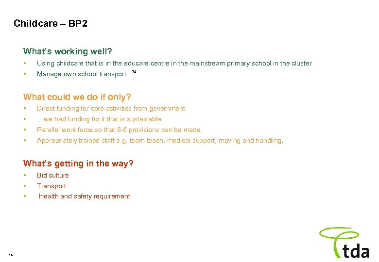 Childcare – BP 2 What's working well? • Using childcare that is in the