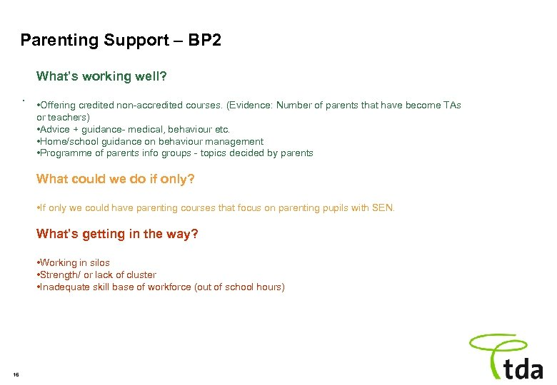 Parenting Support – BP 2 What's working well? . • Offering credited non-accredited courses.