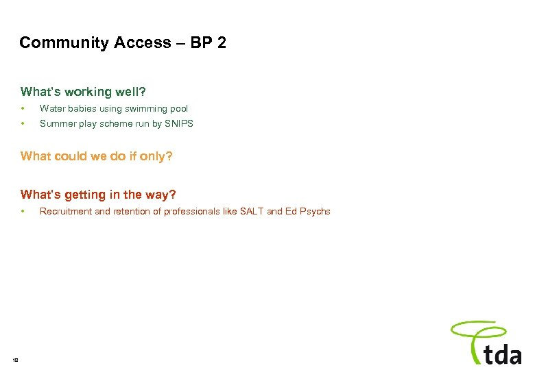 Community Access – BP 2 What's working well? • Water babies using swimming pool