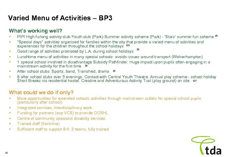 Varied Menu of Activities – BP 3 What's working well? • • PIP/ High