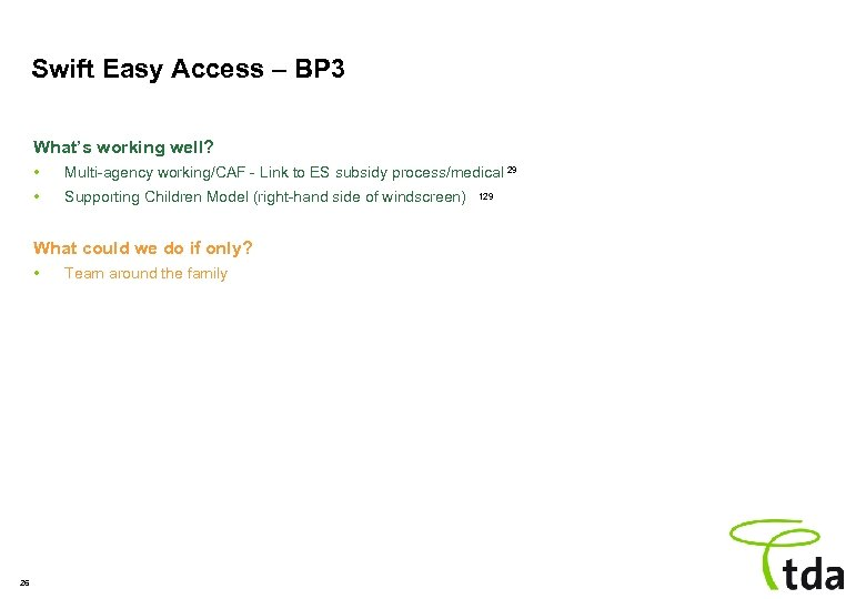 Swift Easy Access – BP 3 What's working well? • Multi-agency working/CAF - Link