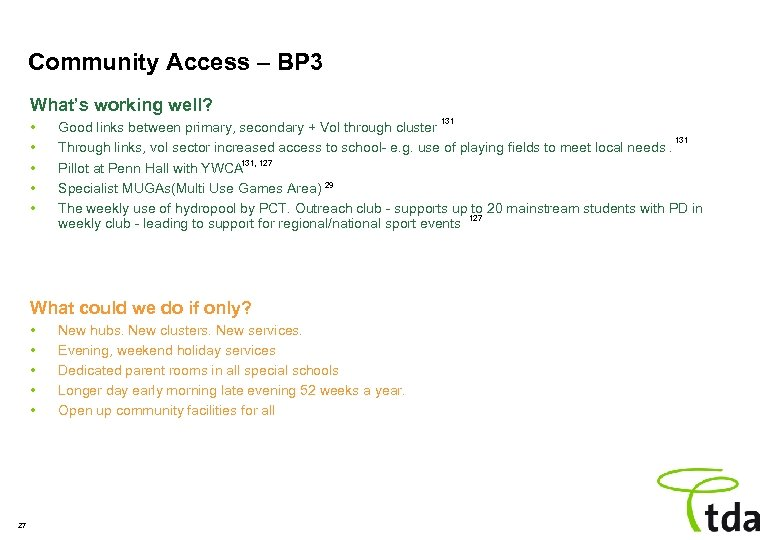 Community Access – BP 3 What's working well? • • • 131 Good links
