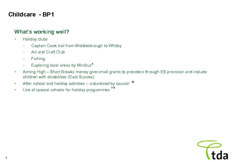 Childcare - BP 1 What's working well? • Holiday clubs – Captain Cook trail
