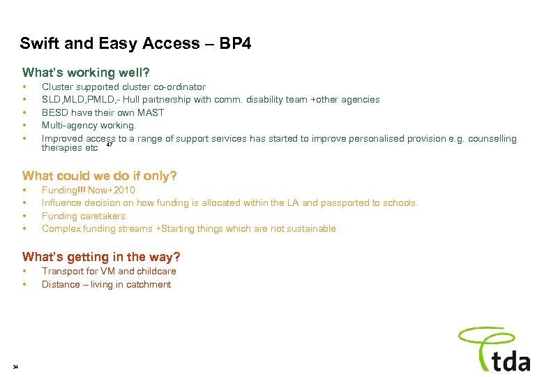 Swift and Easy Access – BP 4 What's working well? • • • Cluster