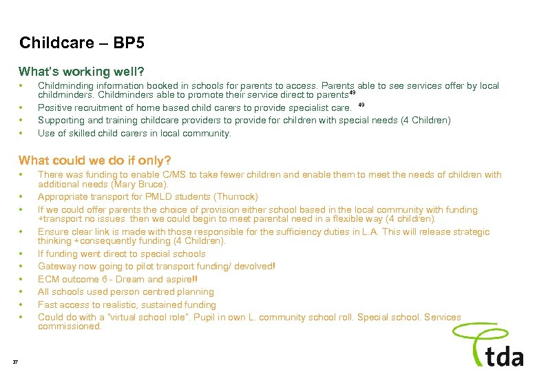 Childcare – BP 5 What's working well? • • Childminding information booked in schools