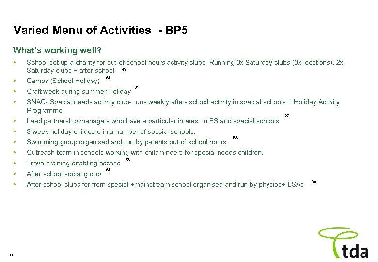 Varied Menu of Activities - BP 5 What's working well? • • Camps (School