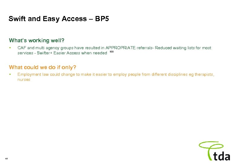 Swift and Easy Access – BP 5 What's working well? • CAF and multi