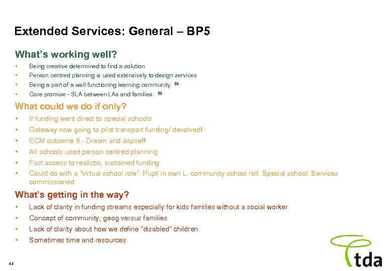 Extended Services: General – BP 5 What's working well? • • Being creative determined