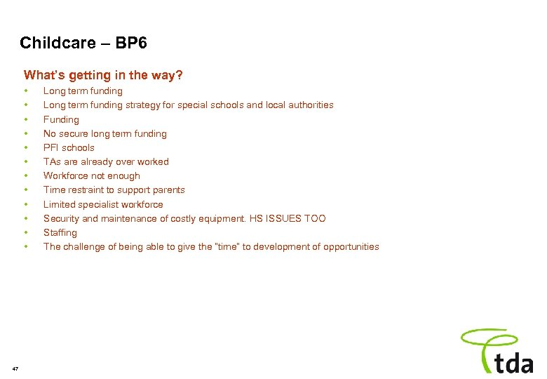 Childcare – BP 6 What's getting in the way? • • • 47 Long