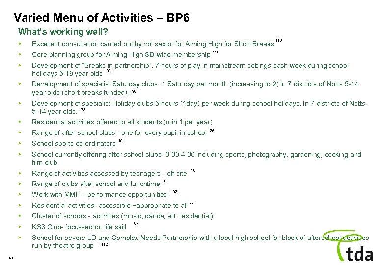 Varied Menu of Activities – BP 6 What's working well? 110 • • Core