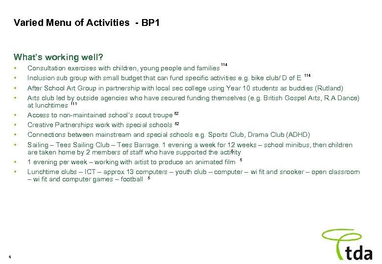 Varied Menu of Activities - BP 1 What's working well? • • • 5