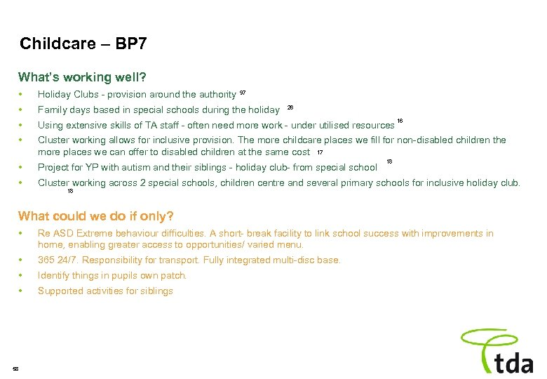 Childcare – BP 7 What's working well? • Holiday Clubs - provision around the