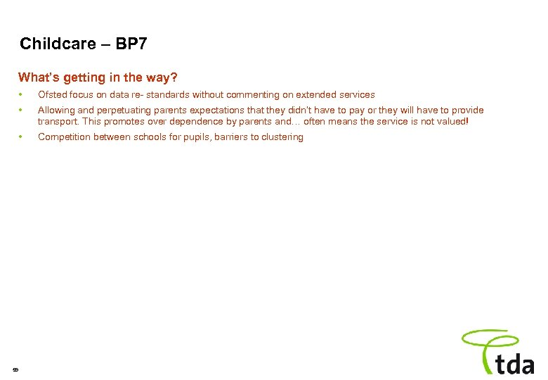 Childcare – BP 7 What's getting in the way? • • Allowing and perpetuating