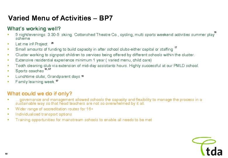 Varied Menu of Activities – BP 7 What's working well? • • • What