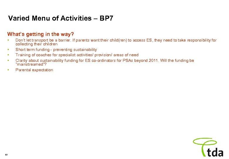 Varied Menu of Activities – BP 7 What's getting in the way? • •