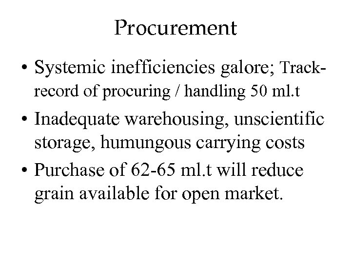 Procurement • Systemic inefficiencies galore; Trackrecord of procuring / handling 50 ml. t •