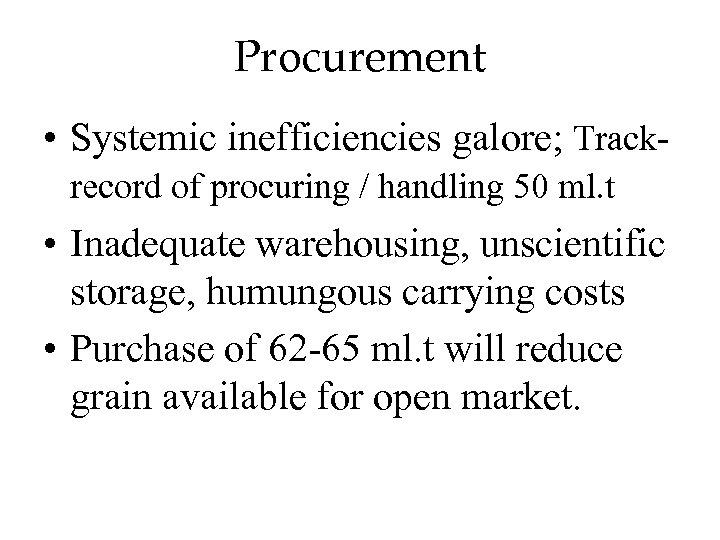 Procurement • Systemic inefficiencies galore; Trackrecord of procuring / handling 50 ml. t •