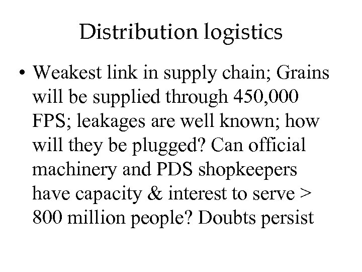 Distribution logistics • Weakest link in supply chain; Grains will be supplied through 450,