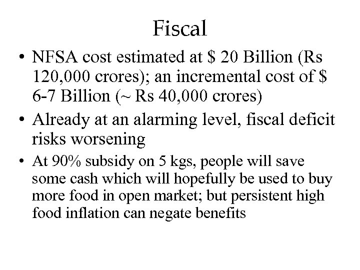 Fiscal • NFSA cost estimated at $ 20 Billion (Rs 120, 000 crores); an