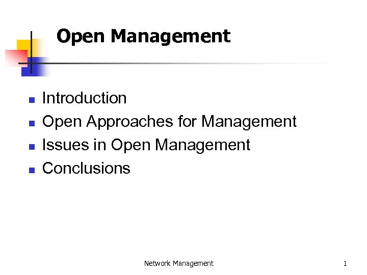Open Management n n Introduction Open Approaches for Management Issues in Open Management Conclusions