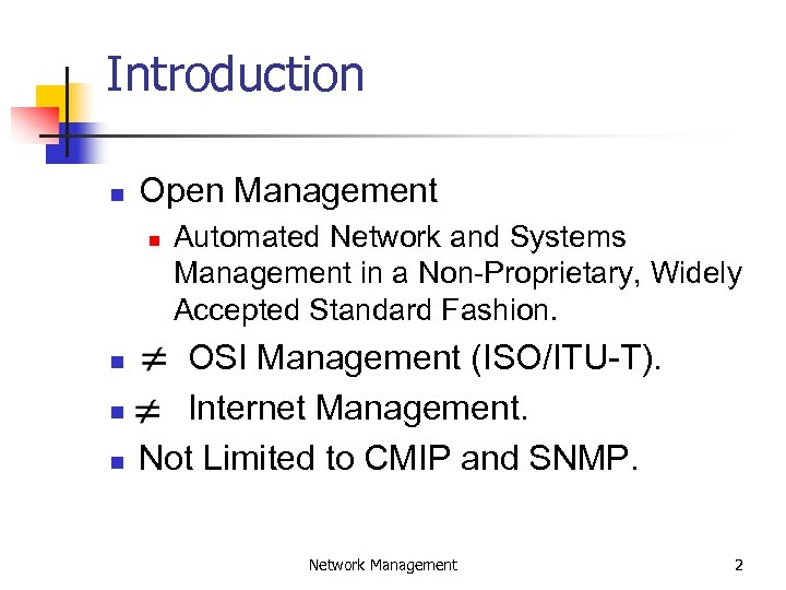 Introduction n Open Management n n Automated Network and Systems Management in a Non-Proprietary,