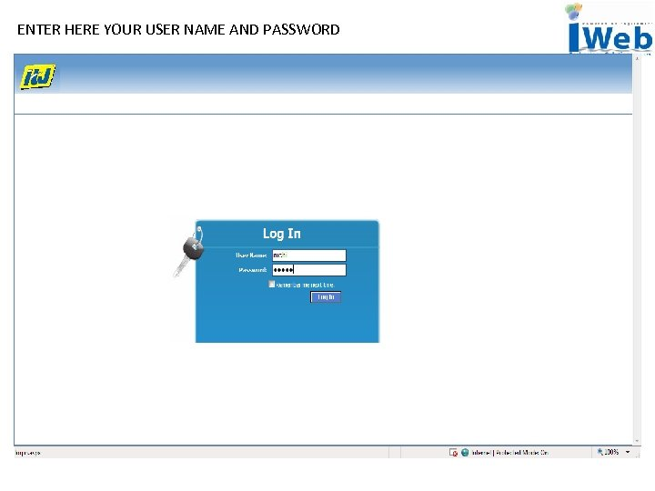 ENTER HERE YOUR USER NAME AND PASSWORD